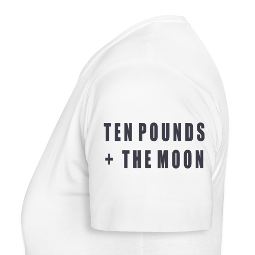 Ten Pounds & The Moon - Women's T-Shirt