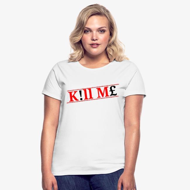 Kill me kill me Limited drop