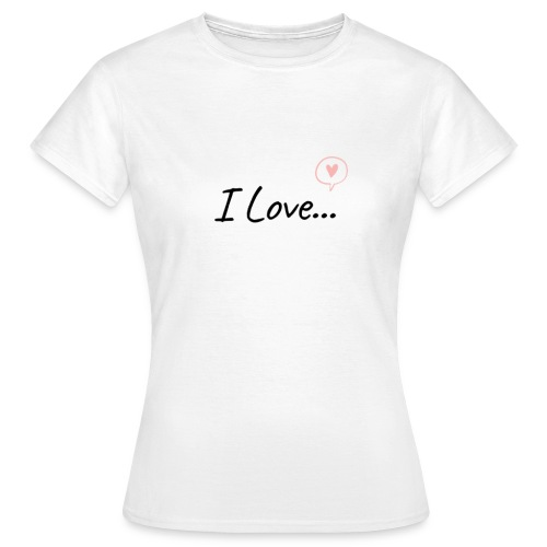 I Love... - Maglietta da donna