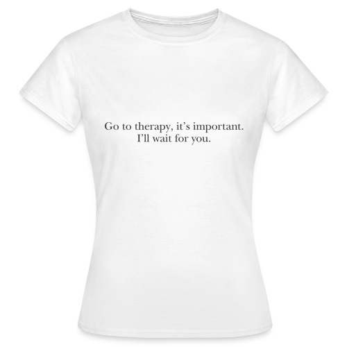 "Harry ""go to therapy"" quote - Women's T-Shirt"