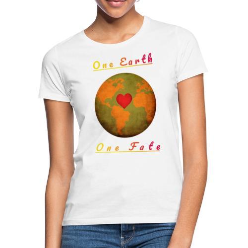 One Earth One Fate - Frauen T-Shirt