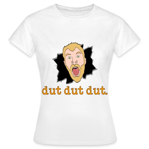 dut dut dut - Women's T-Shirt