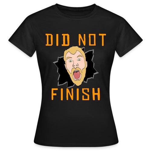 Did Not Finish - Women's T-Shirt