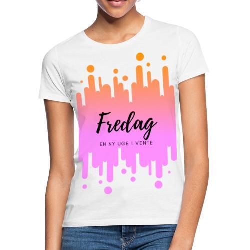 fredag ny uge i vente - Dame-T-shirt