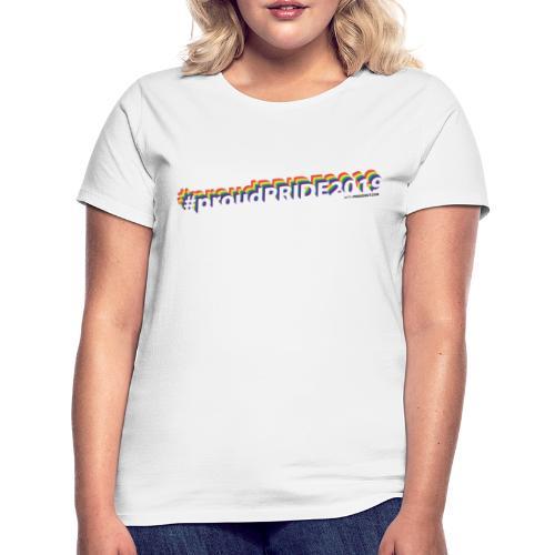 #proudpride2019 white - Frauen T-Shirt