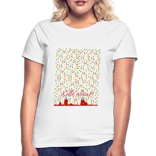 Konfettiregen, Kölle alaaf! - Frauen T-Shirt