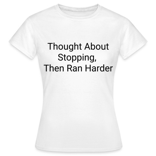 Motivational quote - Women's T-Shirt