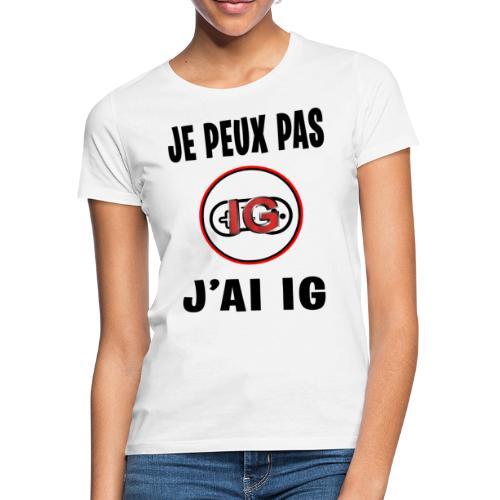 JE PEUX PAS J AI IG - T-shirt Femme