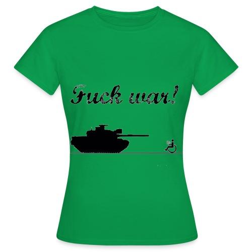 Fuck War - Naisten t-paita