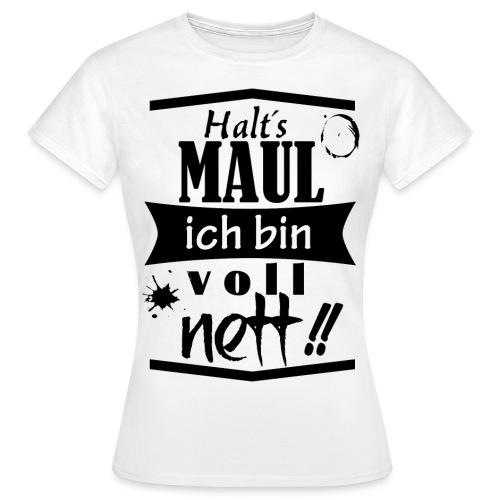 haltsmaul - Frauen T-Shirt