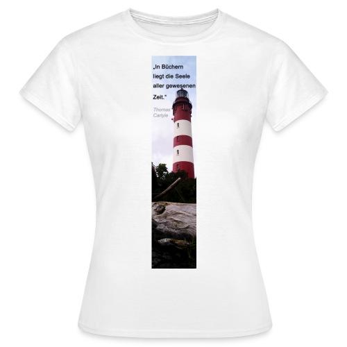 Riesen-Lesezeichen Leuchtturm + Zitat - Frauen T-Shirt