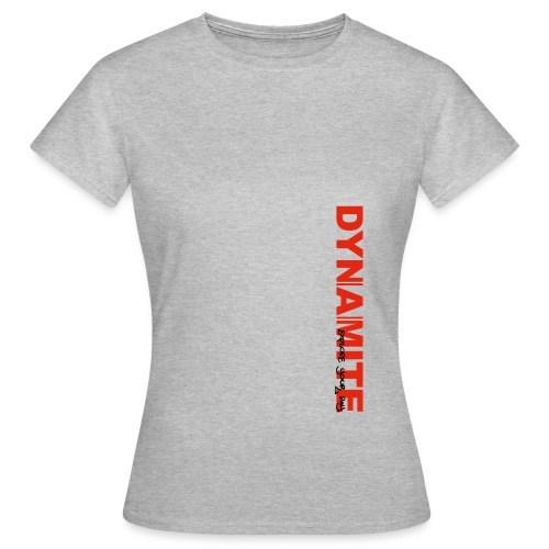 DYNAMITE - Explode your day! - T-shirt dam