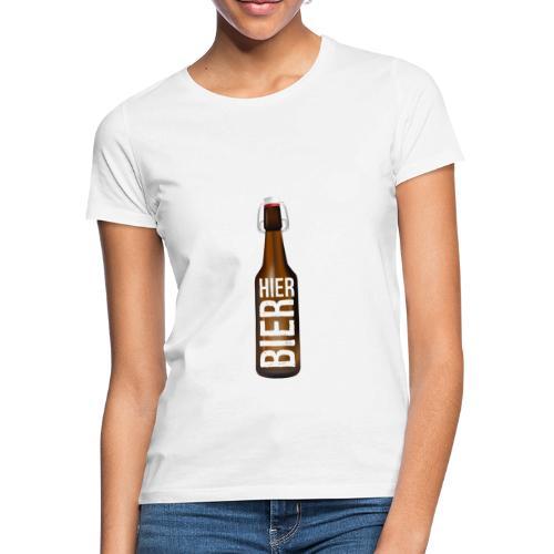 Hier Bier - Shirt - Frauen T-Shirt