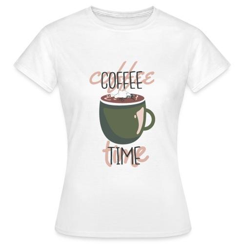 It's coffee time - Zeit für Kaffee - Frauen T-Shirt