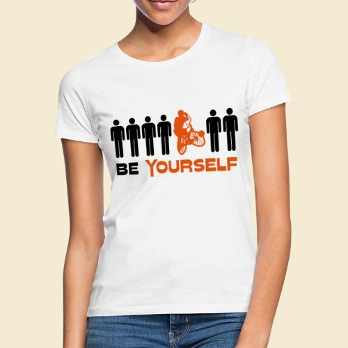 Radball   Be Yourself - Frauen T-Shirt