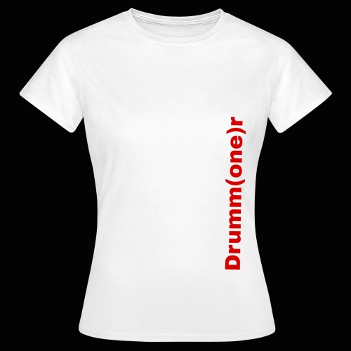 Drumm (one) r - Women's T-Shirt