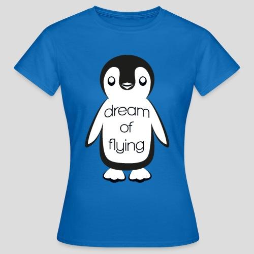 Dream of Flying Pinguin - Women's T-Shirt