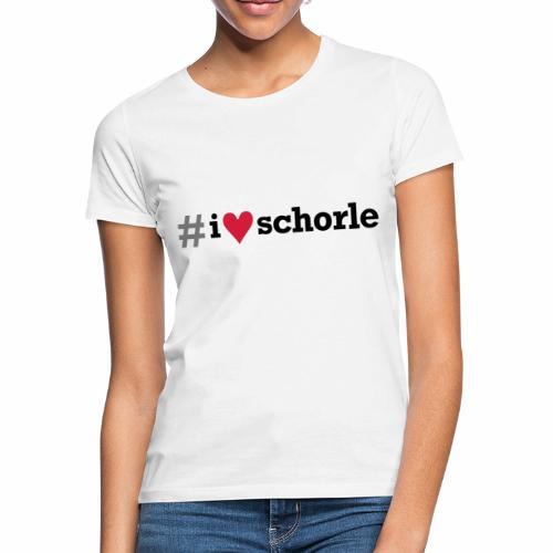 # I love Schorle - Frauen T-Shirt