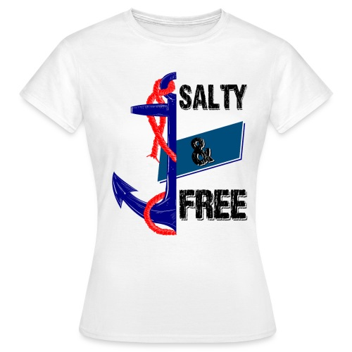 Salty and free - Frauen T-Shirt