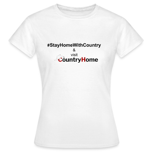 #StayHomeWithCountry & CountryHome - Frauen T-Shirt