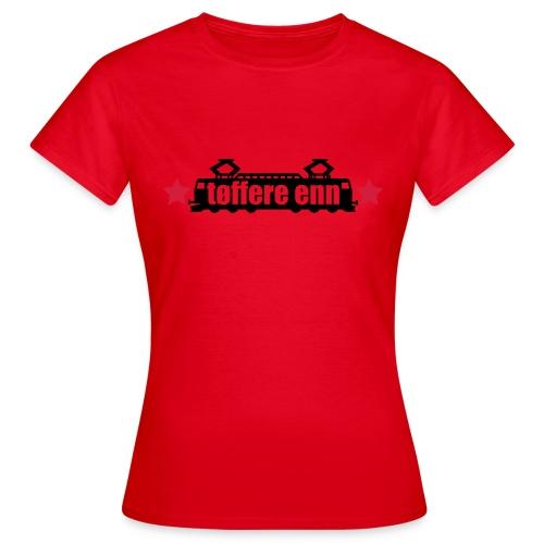 tøffere enn toget - T-skjorte for kvinner