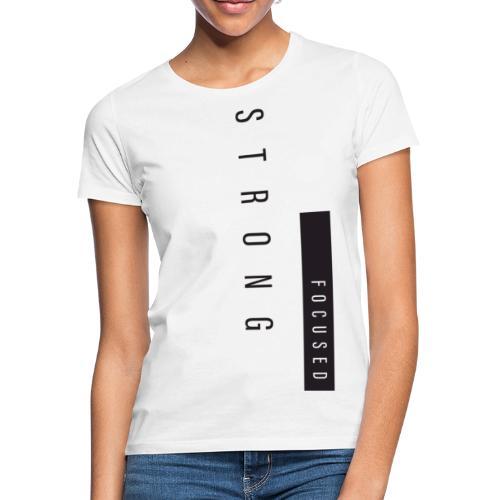 Strong Focused - T-shirt Femme