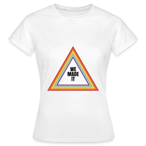 we made it triangle - Women's T-Shirt