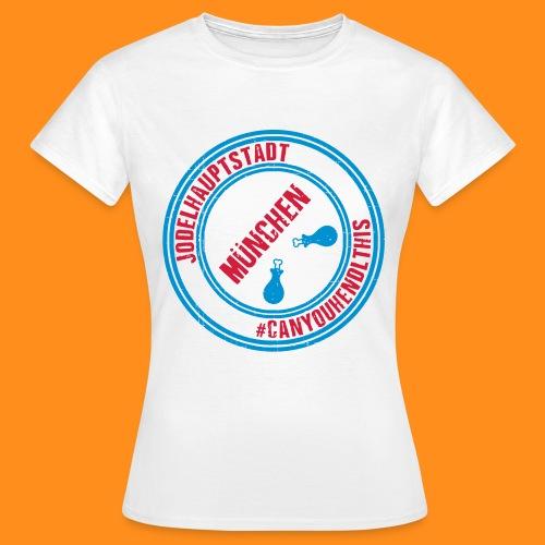 Jodelhauptstadt München3 - Frauen T-Shirt