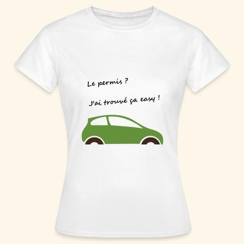 Mon permis ? Easy ! - T-shirt Femme