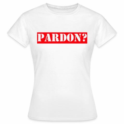 PARDON WITROOD - Vrouwen T-shirt