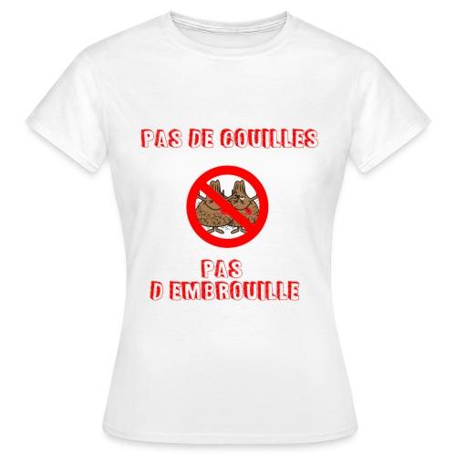 pas de couilles pas d embrouille - T-shirt Femme