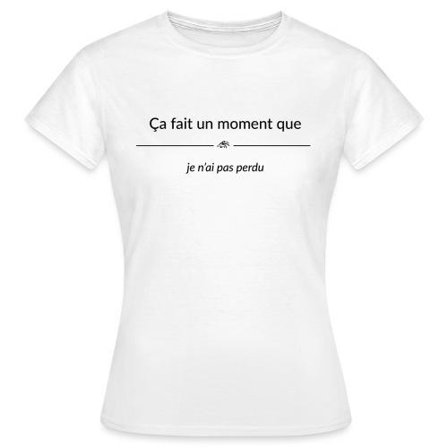 cafaitunmomentque jenaipa - T-shirt Femme