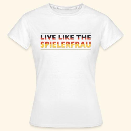 Live like the Spielerfrau Flagge 5512x5512 png - Frauen T-Shirt