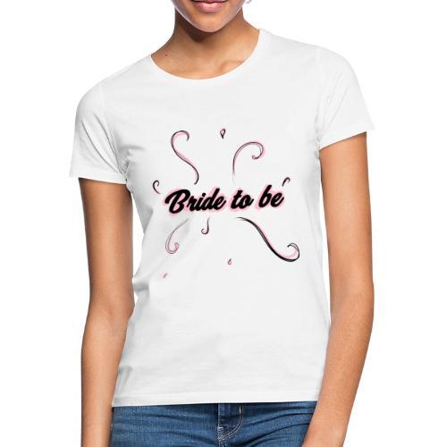 Bride to be pink - Maglietta da donna