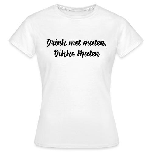 Drink met maten - Vrouwen T-shirt
