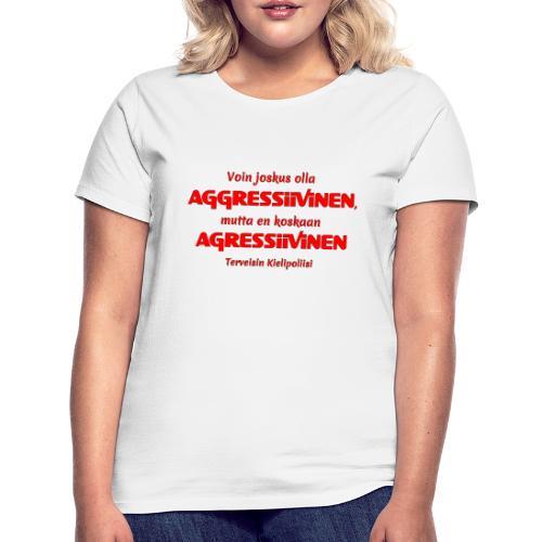 Aggressivinen kielipoliisi - Naisten t-paita