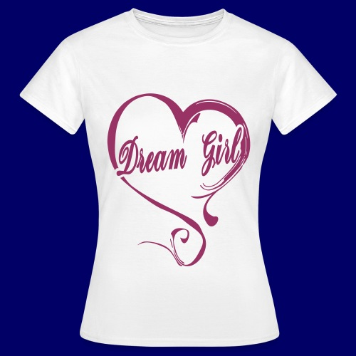 Dream Girl 3 - Frauen T-Shirt