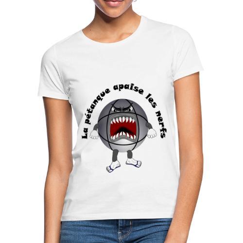 t shirt petanque amusant cool apaise les nerfs - T-shirt Femme