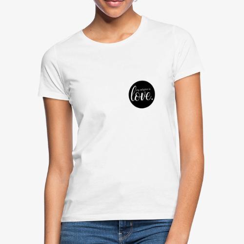 love religion - Frauen T-Shirt