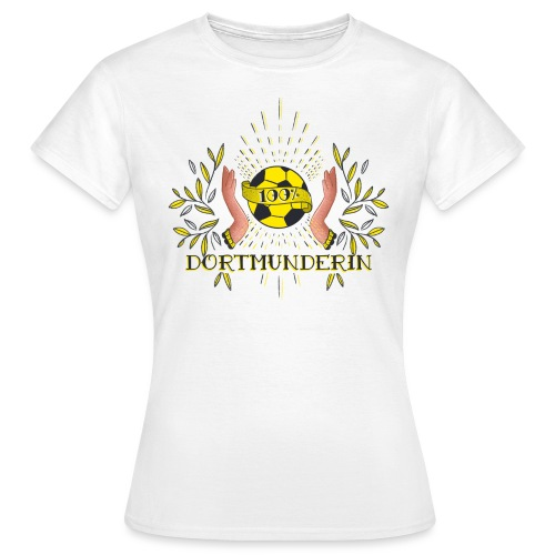 100% Dortmunderin - Frauen T-Shirt