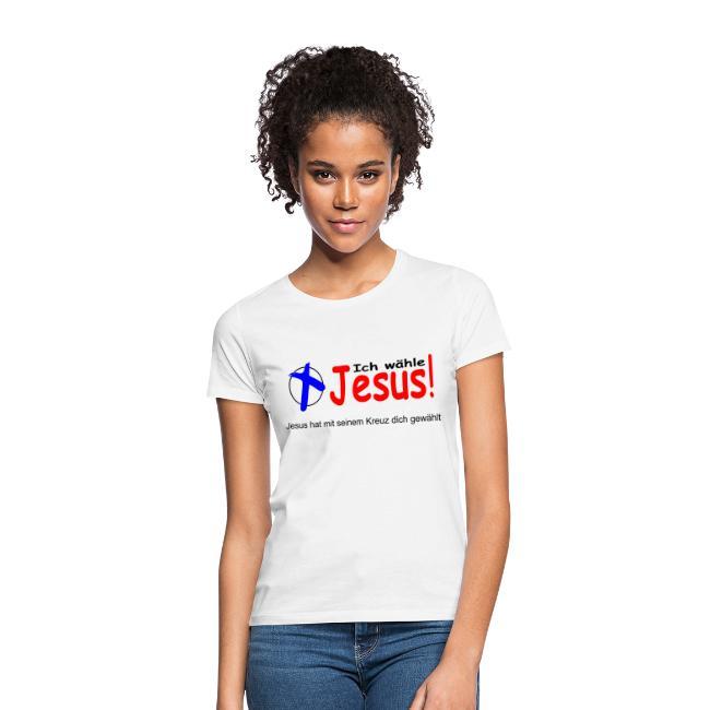 Ich bin Christ | Ich wähle Jesus! T skjorte for kvinner