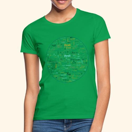 Ich bin - Frauen T-Shirt