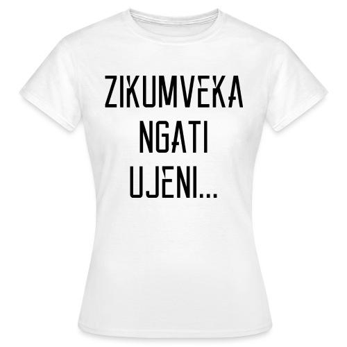 Zikumveka Ngati Black - Women's T-Shirt
