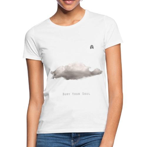 Bury your soul cover - T-skjorte for kvinner