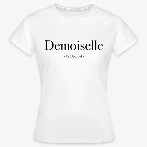 Demoiselle - T-shirt Femme