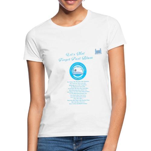 Let's Not Forget Past Blues - Women's T-Shirt