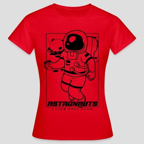 Astronauts loves Beerpong - Frauen T-Shirt