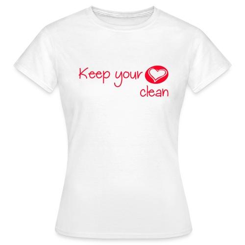 keep your heart clean - T-shirt Femme