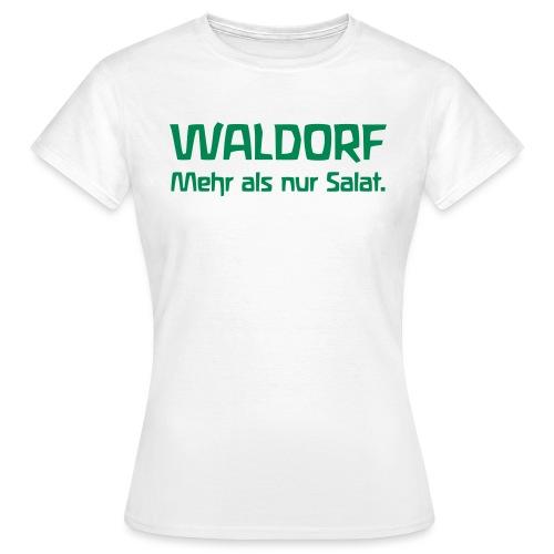 WALDORF Mehr als nur Salat - Frauen T-Shirt