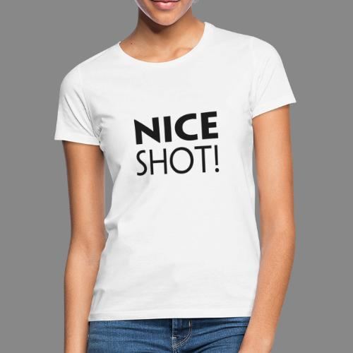 Nice Shot - Dame-T-shirt